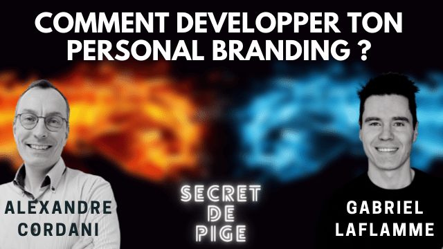 Comment developper ton Personal Branding - Gabriel Laflamme